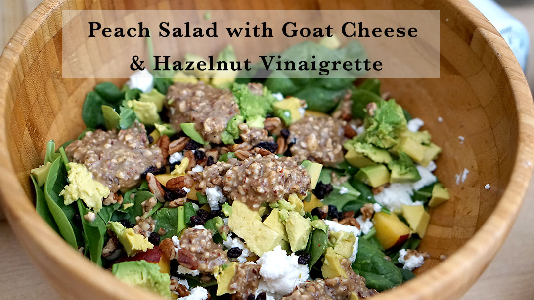 Peach Salad with Goat Cheese, Pecans and Hazelnut Vinaigrette (FM ...
